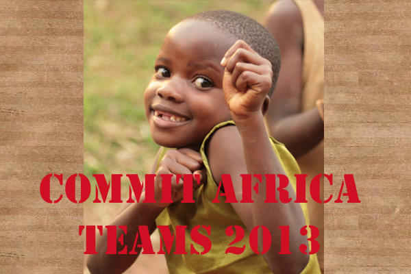 Abaana - COMMIT AFRICA – Team Opportunities 2013